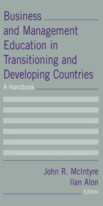 Business and Management Education in Transitioning and Developing Countries : A Handbook: A Handbook - John R McIntyre