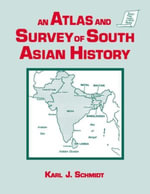 An Atlas and Survey of South Asian History - Karl J. Schmidt