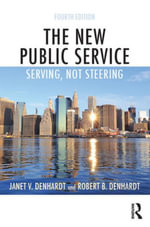 The New Public Service : Serving, Not Steering - Janet V. Denhardt