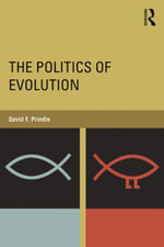 The Politics of Evolution - David F. Prindle