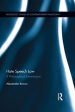 Hate Speech Law : A Philosophical Examination - Alex Brown