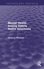 Mental Health Among Elderly Native Americans (Psychology Revivals) - James L. Narduzzi