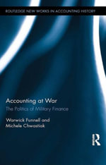 Accounting at War : The Politics of Military Finance - Warwick Funnell