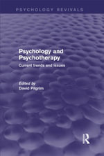 Psychology and Psychotherapy (Psychology Revivals) : Current Trends and Issues