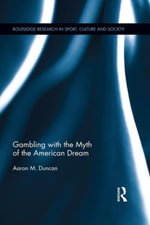 Gambling with the Myth of the American Dream - Aaron M. Duncan
