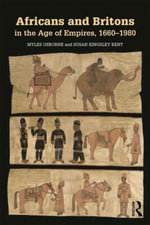 Africans and Britons in the Age of Empires, 1660-1980 - Myles Osborne