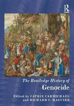 The Routledge History of Genocide : Routledge Histories