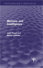 Memory and Intelligence (Psychology Revivals) - Jean Piaget