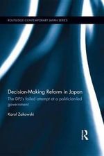 Decision-Making Reform in Japan : The DPJ's Failed Attempt at a Politician-Led Government - Karol Zakowski