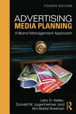 Advertising Media Planning : A Brand Management Approach - Larry Kelley