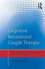 Cognitive Behavioural Couple Therapy : Distinctive Features - Michael Worrell