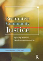Restorative Community Justice : Repairing Harm and Transforming Communities - Gordon Bazemore