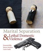 Marital Separation and Lethal Domestic Violence - Desmond Ellis