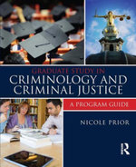Graduate Study in Criminology and Criminal Justice : A Program Guide - Nicole Prior