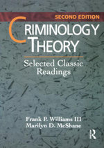 Criminology Theory : Selected Classic Readings - Frank P. Williams III