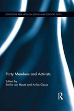 Party Members and Activists : Routledge Research on Social and Political Elites