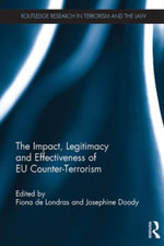 The Impact, Legitimacy and Effectiveness of EU Counter-Terrorism