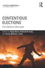 Contentious Elections : From Ballots to Barricades