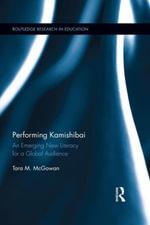 Performing Kamishibai : An Emerging New Literacy for a Global Audience - Tara McGowan