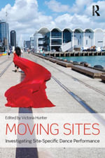 Moving Sites : Investigating Site-Specific Dance Performance