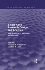 Single-Case Research Design and Analysis (Psychology Revivals) : New Directions for Psychology and Education