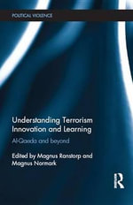 Understanding Terrorism Innovation and Learning : Al-Qaeda and Beyond