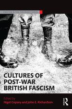 Cultures of Post-War British Fascism