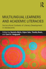 Multilingual Learners and Academic Literacies : Sociocultural Contexts of Literacy Development in Adolescents