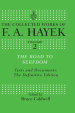 The Road to Serfdom : Text and Documents: The Definitive Edition - F. A. Hayek
