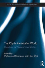 The City in the Muslim World : Depictions by Western Travel Writers