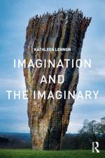 Imagination and the Imaginary - Kathleen Lennon