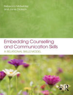 Embedding Counselling and Communication Skills : A Relational Skills Model - Rebecca Midwinter
