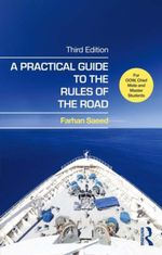 A Practical Guide to the Rules of the Road : For OOW, Chief Mate and Master Students - Farhan Saeed