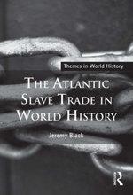 The Atlantic Slave Trade in World History - Jeremy Black