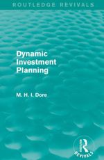 Dynamic Investment Planning (Routledge Revivals) - Mohammed H. Dore
