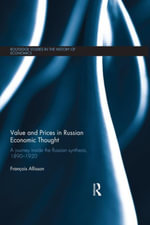 Value and Prices in Russian Economic Thought : A journey inside the Russian synthesis, 1890-1920 - François Allisson