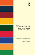 Federalism in South Asia - Mahendra Prasad Singh