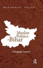 Muslim Politics in Bihar : Changing Contours - Mohammad Sajjad