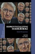 Deprovincializing Habermas : Global Perspectives