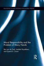 Moral Responsibility and the Problem of Many Hands - Ibo van de Poel