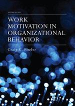 Work Motivation in Organizational Behavior, Second Edition - Craig C. Pinder