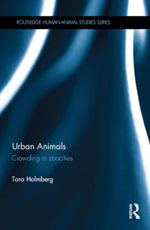 Urban Animals : Crowding in zoocities - Tora Holmberg