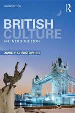 British Culture : An Introduction - David P. Christopher