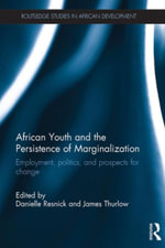 African Youth and the Persistence of Marginalization : Employment, politics, and prospects for change