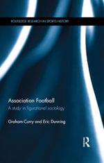 Association Football : A Study in Figurational Sociology - Graham Curry