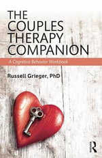 The Couples Therapy Companion : A Cognitive Behavior Workbook - Russell Grieger