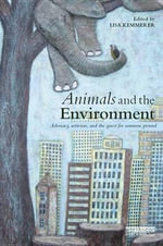 Animals and the Environment : Advocacy, activism, and the quest for common ground