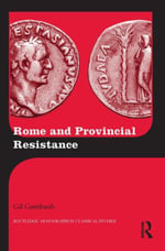 Rome and Provincial Resistance - Gil Gambash