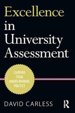 Excellence in University Assessment : Learning from award-winning practice - David Carless