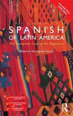 Colloquial Spanish of Latin America - Roberto Carlos Rodriguez-Saona